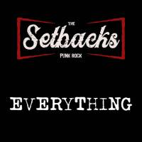 The Setbacks - Everything (Under the Ladder Records)