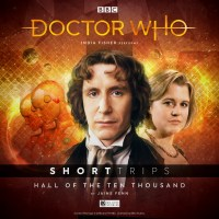 Doctor Who: Short Trips:  Hall Of The Ten Thousand