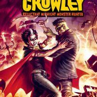 Count Crowley Reluctant Midnight Monster Hunter #4 – David Dastmalchian, Lukas Ketner, Lauren Affe & Frank Cvetkovic (Dark Horse Comics)