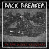 "Back Breaker – By Any Means Necessary 7"" EP (Self Released)"