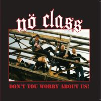 "No Class - Don't You Worry About Us! 7"" (Contra)"
