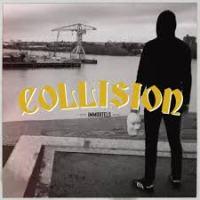 """Collision – Immortels 7"""" (Une Vie Pour Rien)"""