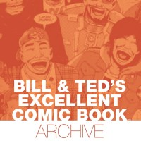 Bill and Ted's Excellent Comic Book Archive – Evan Dorkin, Marie Severin, Stephen Destafano & Robbie Busch (BOOM! Studios)