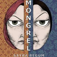 Mongrel – Sayra Begum (Knockabout)