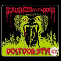 Slaughter and the Dogs – Do It Doggy Style (Expanded album) 3xCD (Cherry Red)