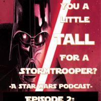 Mass Movement Presents...Aren't You A Little TALL For A Stormtrooper - Episode II: Darth Vader.