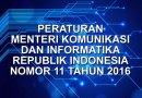 PERATURAN MENTERI KOMUNIKASI DAN INFORMATIKA REPUBLIK INDONESIA NOMOR 11 TAHUN 2016
