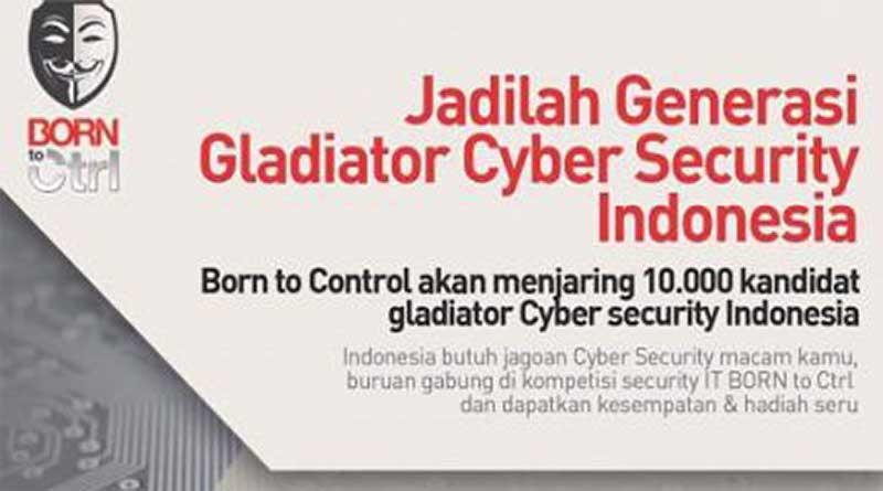 "Ingin Jadi Ahli Keamanan Siber? Ikuti Kompetisi ""Born to Control"""