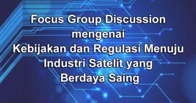 """Focus Group Discussion """"Kebijakan dan Regulasi Menuju Industri Satelit yang Berdaya Saing"""""""