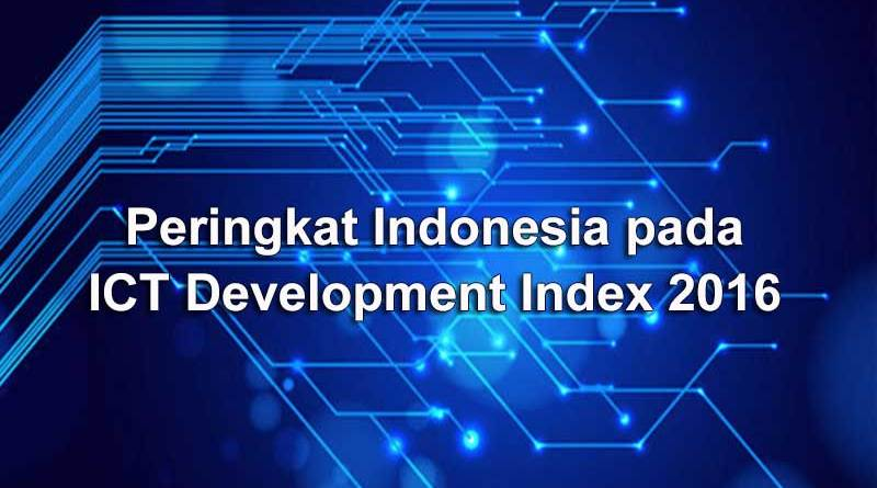 Peringkat Indonesia pada ICT Development Index 2016