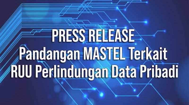 Press Release Pandangan Mastel Terkait Ruu Perlindungan Data Pribadi