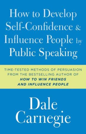 Cover page of the book How To Develop Self-Confidence and Influence People By Public Speaking by Dale Carnegie