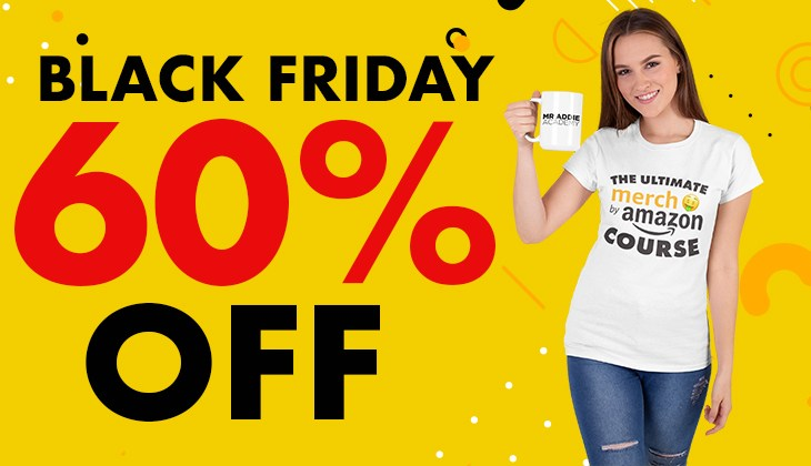 The Ultimate Merch By Amazon Course 60% OFF Black Friday 2020 Sale Coupon Code