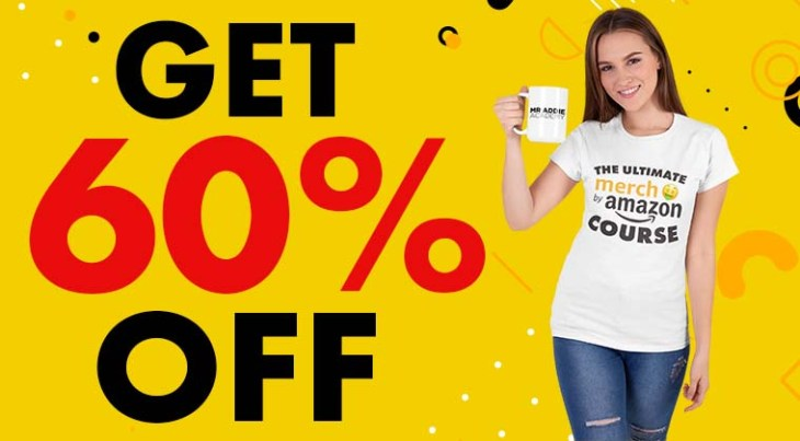 The Ultimate Merch By Amazon Course 60% Discount.