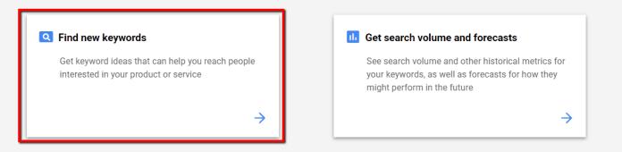 Google Keyword Planner Find new keywords