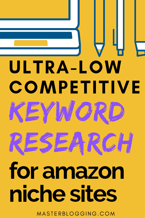 Learn how to find low competitive keywords for Amazon Niche sites. Best Keyword research tutorial for blogging beginners.