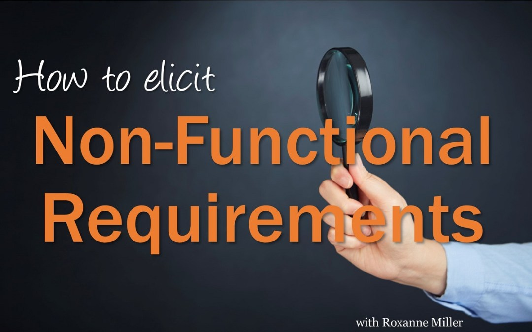 MBA002: How to Elicit Non-Functional Requirements – Interview with Roxanne Miller