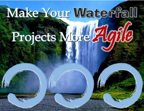 MBA011: Make Your Waterfall Projects More Agile