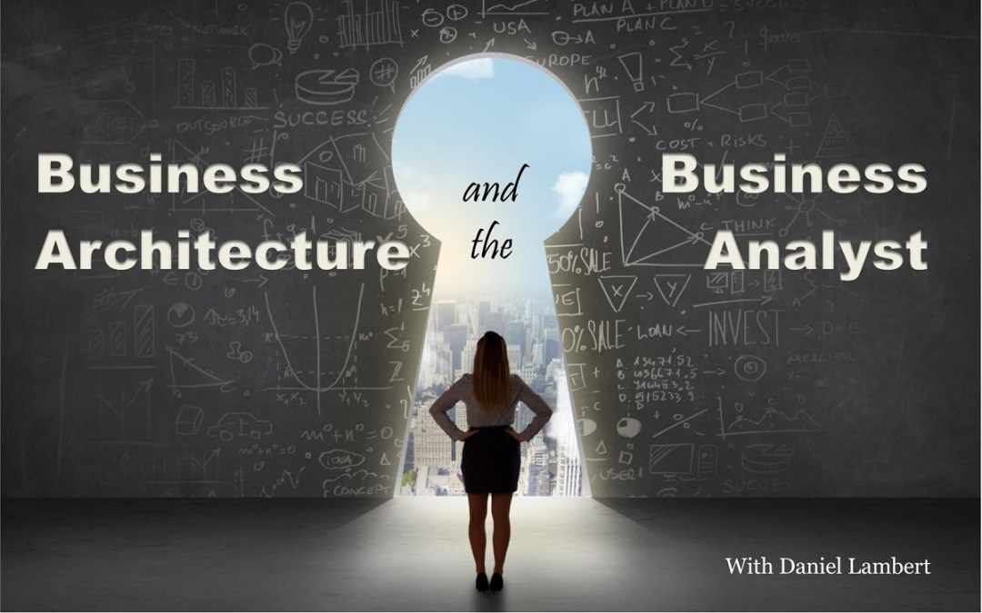 MBA060: Business Architecture and Business Analysis