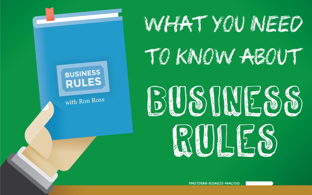 MBA069: Business Rules – What You Need to Know