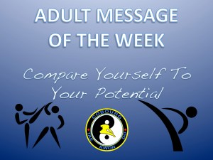 Cobourg Tae Kwon Do adult message of the week compare yourself to your potential