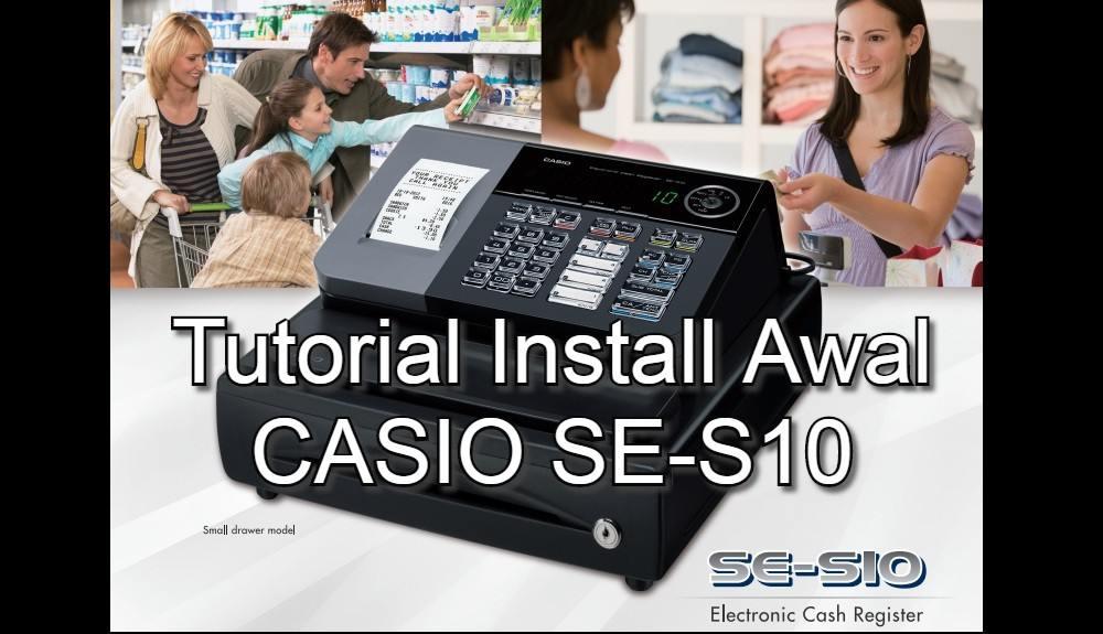 Tutorial Install CASIO SE-S10