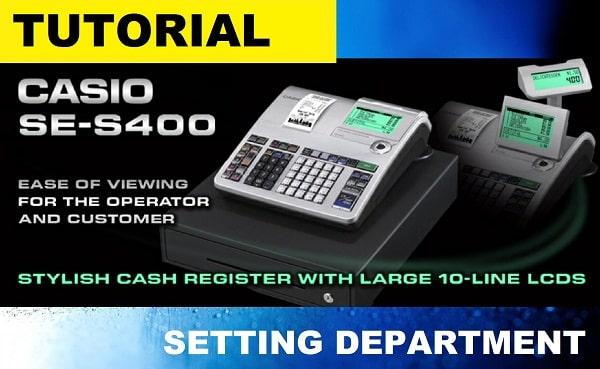 Tutorial Setting Department CASIO SE-S400
