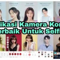 Aplikasi Kamera Korea Terbaik Untuk Selfie
