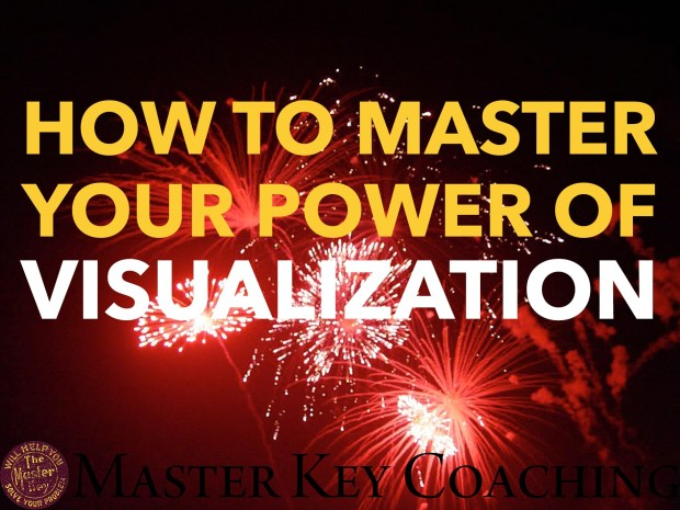 How You Can Master Your Power of Visualization
