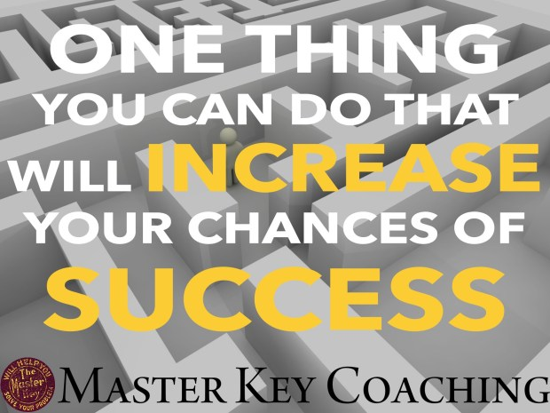 One Thing You Can Do That Will Increase Your Chances of Success