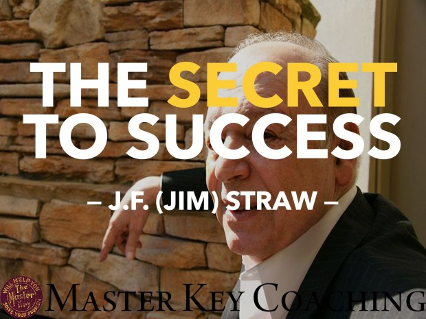 The Secret to Success by Jim Straw