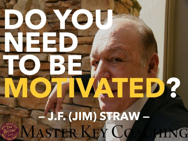 Do You Need Motivation?