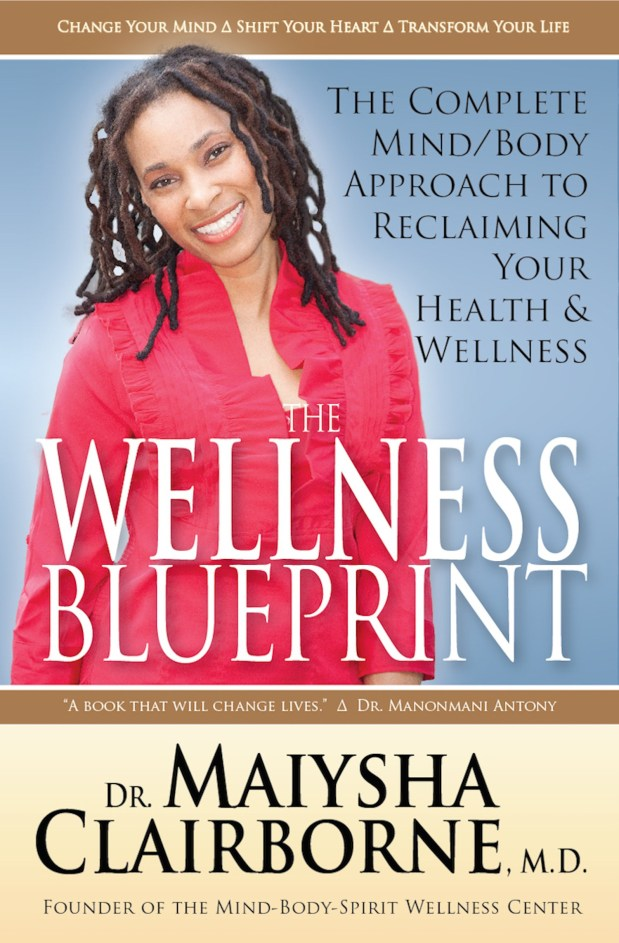 The Wellness Blueprint: The Complete Mind/Body Approach to Reclaiming Your Health and Wellness