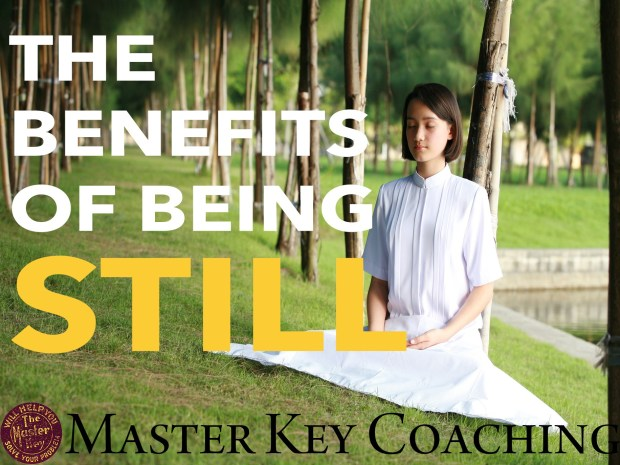 The Benefits of Being Still: How the Exercise from Week One of The Master Key System Will Help You