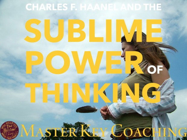 Charles F. Haanel and the Sublime Power of Thinking