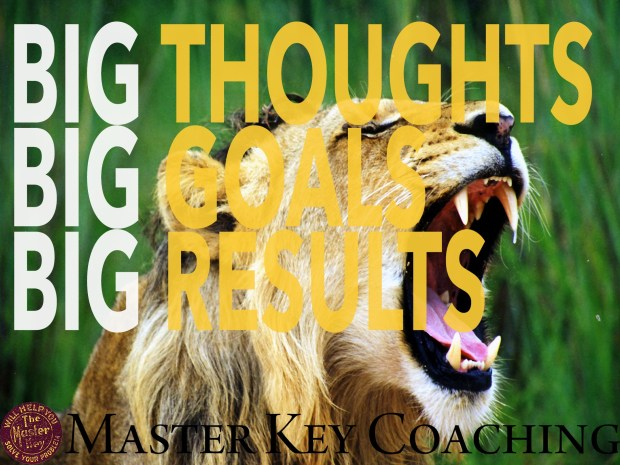 Big Thoughts. Big Goals. Big Results. The Master Key System and Charles F. Haanel.