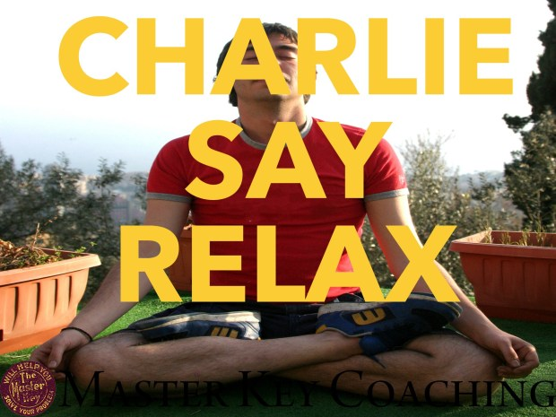Charlie Say Relax: The Importance of Relaxation in The Master Key System