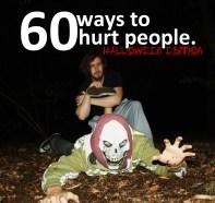 master-luke-robinson-60-ways-to-hurt-people-halloween-edition