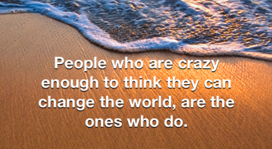 people-who-are-crazy-change-the-world