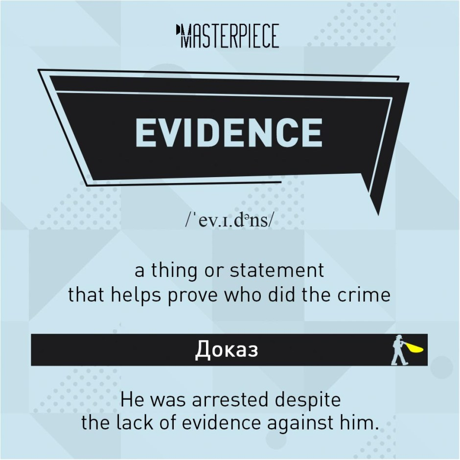07 – Evidence . Detective vocabulary from Masterpiece. Useful words to speak about crime