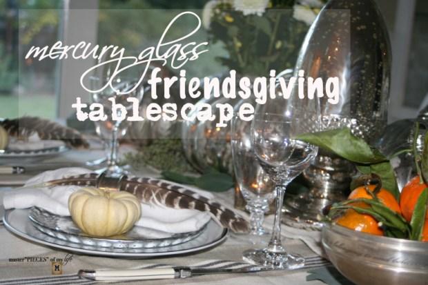 Mercury glass friendsgiving tablescape