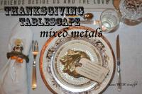 Thanksgiving tablescape mixed metals