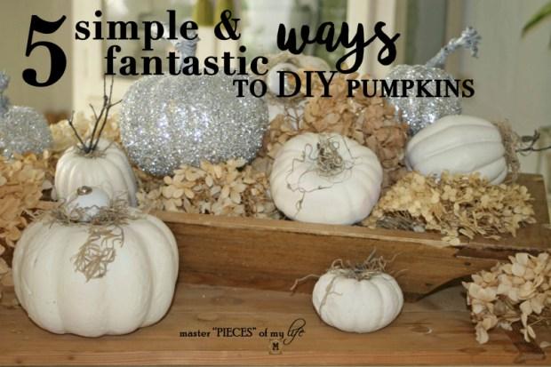 5 simple & fantasttic ways to DIY pumpkins