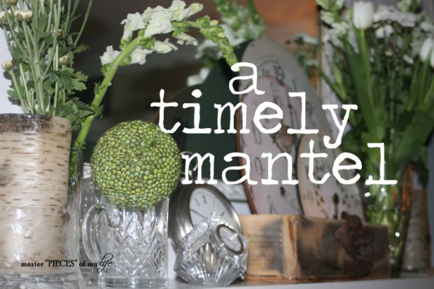 Timely mantel
