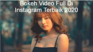 Bokeh Video Full Di Instagram Terbaik 2020
