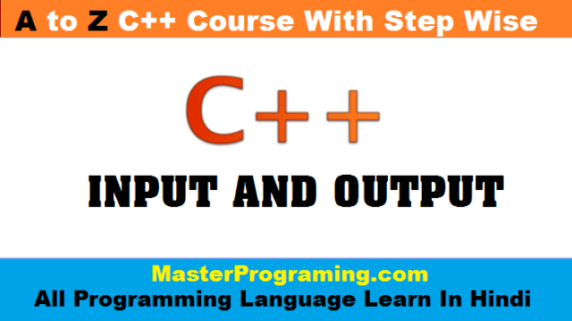 User Input & Output in C++ Hindi