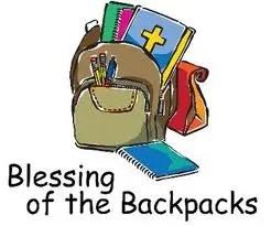 A Prayer for a Blessing of the Backpacks