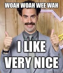 Borat I like