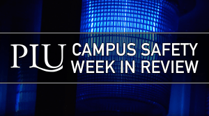 PLU Campus Safety Week in Review