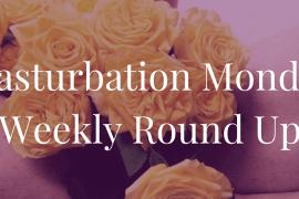 Top 3 Picks for Masturbation Monday Week 157